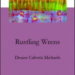 Rustling Wrens by Denise Calvetti Michaels (Cave Moon Press 2011)