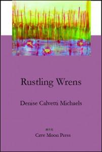 Rustling Wrens by Denise Calvetti Michaels (Cave Moon Press 2011)