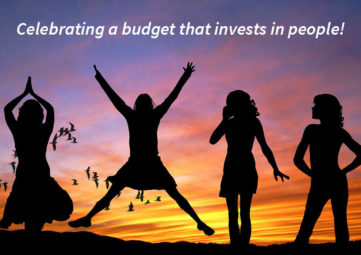 Celebrating a budget that invests in people!