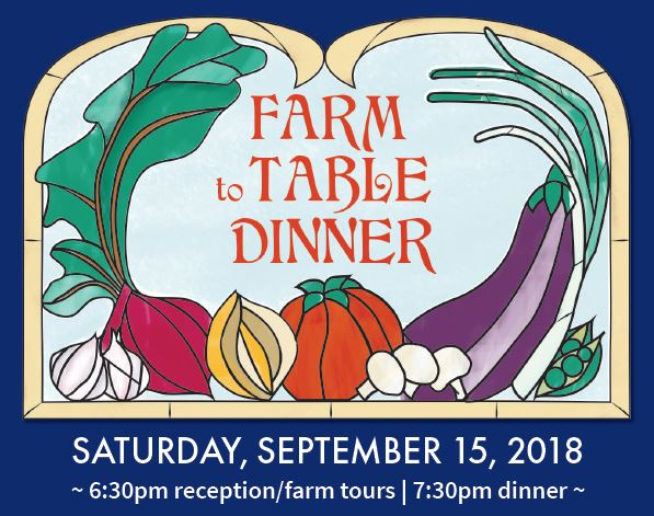 Farm to Table Dinner, Saturday, September 15, 2018