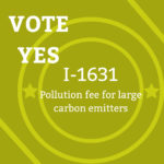 Vote YES on I-1631: Pollution fee for large carbon emitters