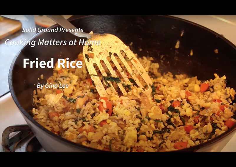 "Title card showing cooked fried rice and states ""Solid Ground presents Cooking Matters at Home by Gina Lee"""