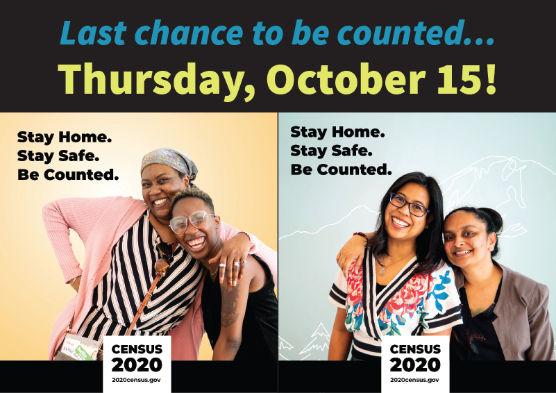 Last change to be counted, Thursday, October 15! CENSUS 2020 with pictures of four smiling women