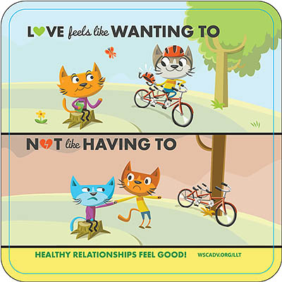 HEALTHY RELATIONSHIPS FEEL GOOD! 2-panel cartoon depicting two cats. It reads: LOVE feels like WANTING TO, NOT like HAVING TO.