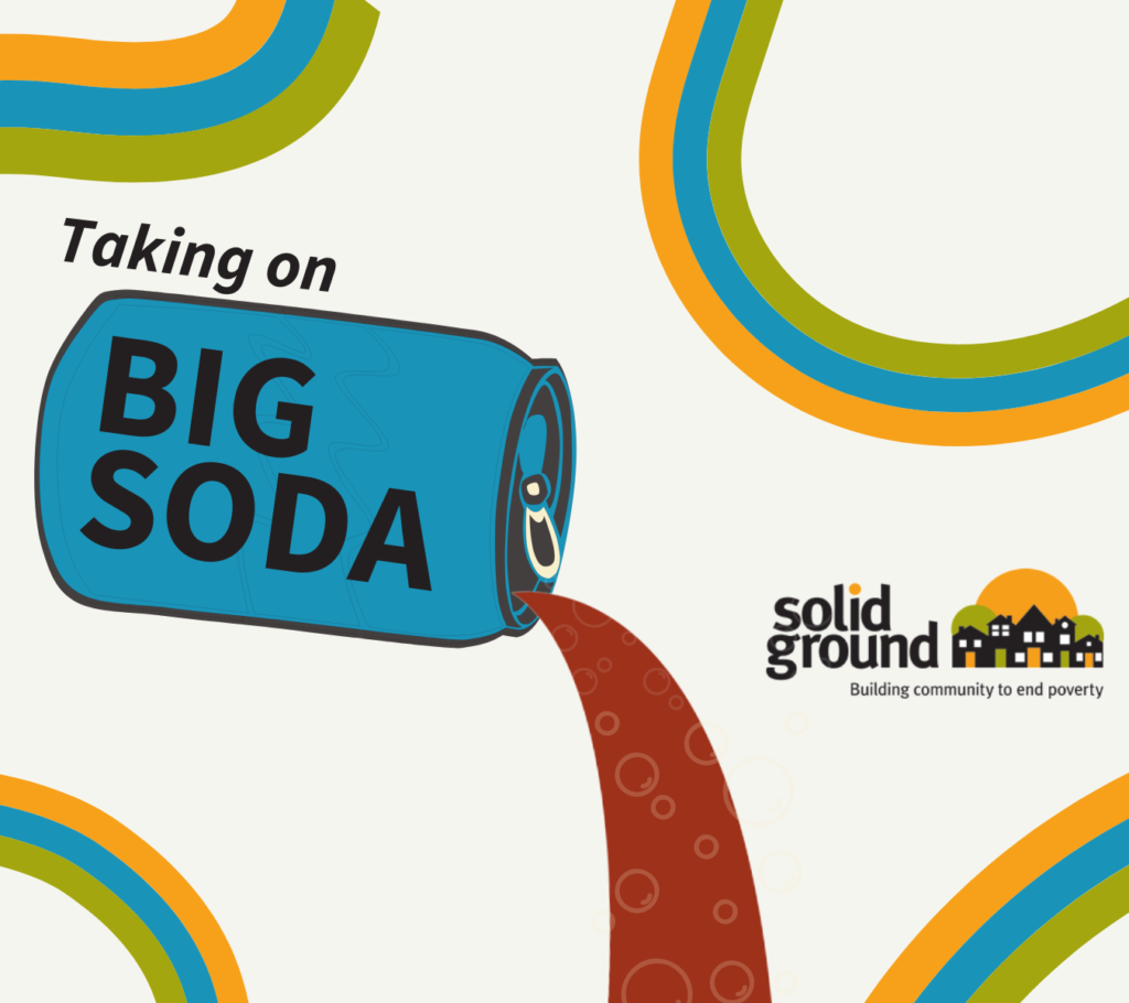 Graphic with colorful stripes and black text reading Taking on Big Soda