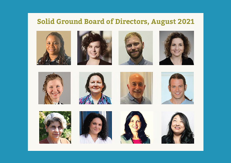 Twelve square headshots in a grid of people of various races, genders, and ages, on a blue background with olive green text: Solid Ground Board of Directors, August 2021