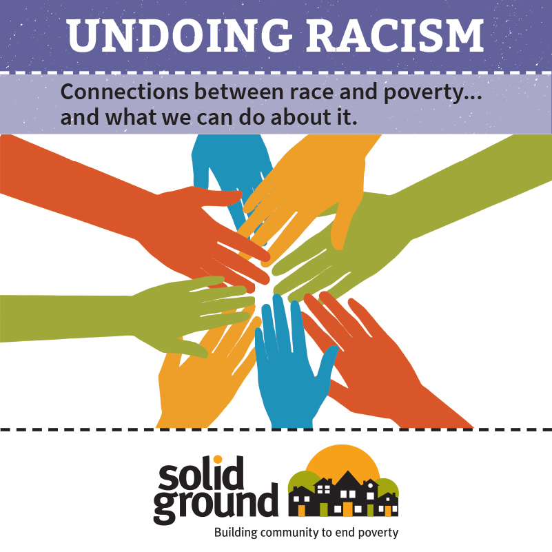 Square infographic with purple and lavender header backgrounds above red, blue, orange, and olive green hands overlapping, and Solid Ground's logo. Text reads UNDOING RACISM: Connections between race and poverty... and what we can do about it.