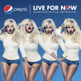 Pepsi ad with 4 images of Beyonce in a blonde wig, white turtleneck and short blue shorts, under the text LIVE FOR NOW