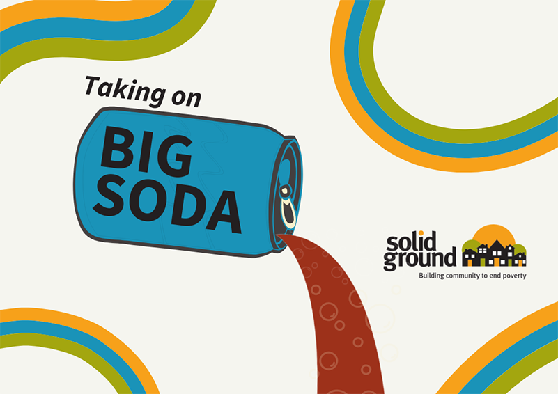"""Graphic image of a soda can with the text """"Taking on Big Soda"""" and Solid Ground's logo"""