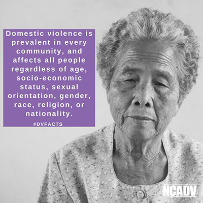 """#DV FACTS from NCADV: black and white image of an older Asian woman with a purple callout box reading, """"Domestic violence is prevalent in every community, and affects all people regardless of socio-economic status, sexual orientation, gender, race, religion, or nationality."""""""